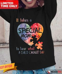 Happy It Takes A Special Mom To Hear What A Child Can Not Say Autism Long-Sleeved