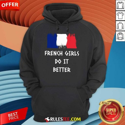 Hot French Girls Do It Better Hoodie