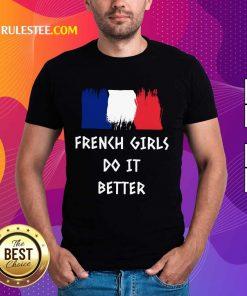 Hot French Girls Do It Better Shirt