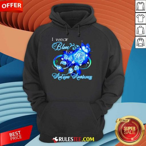Hot I Wear Blue Rose And Butterfly For Autism Awareness Hoodie