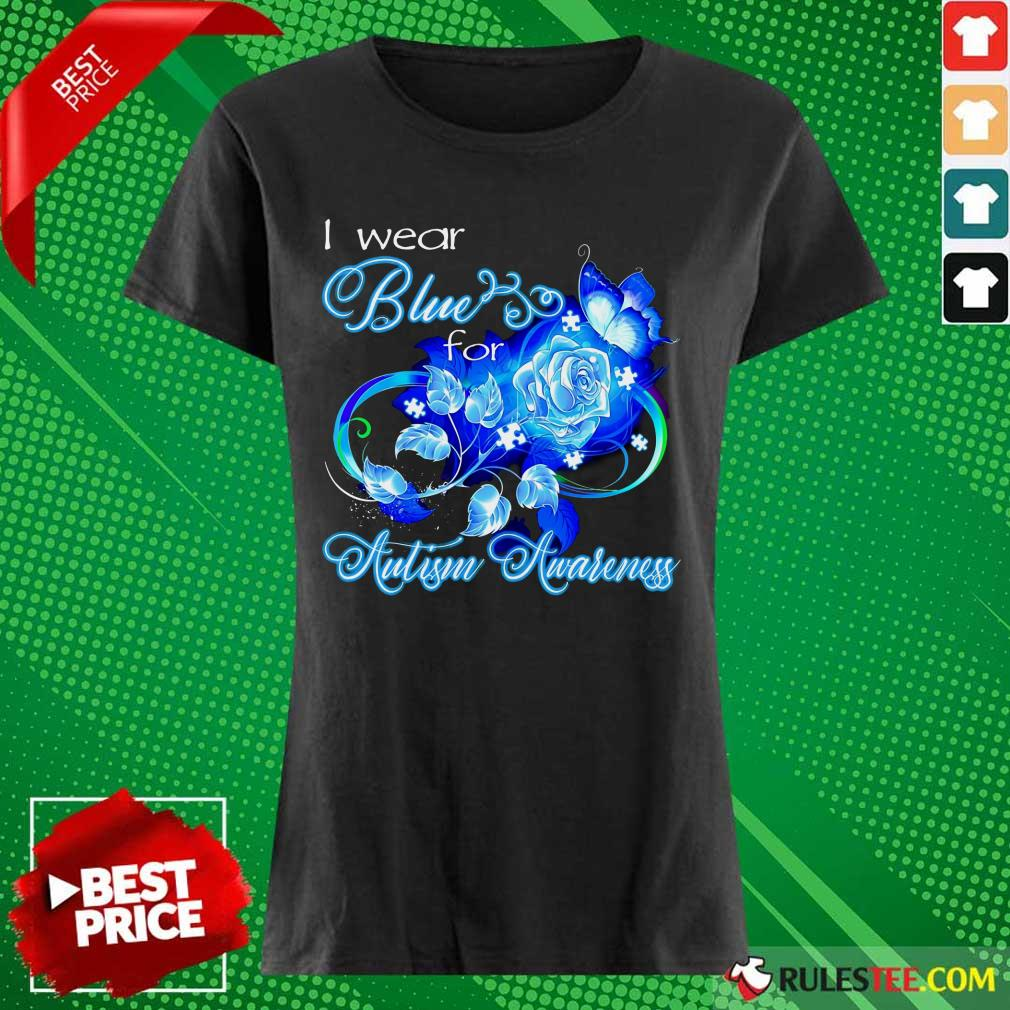 Hot I Wear Blue Rose And Butterfly For Autism Awareness Ladies Tee
