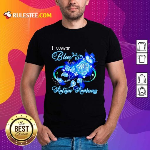 Hot I Wear Blue Rose And Butterfly For Autism Awareness Shirt