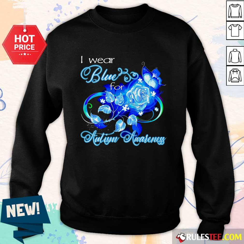 Hot I Wear Blue Rose And Butterfly For Autism Awareness Sweater