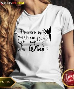 Hot Powered By Pixie Dust And Wine Ladies Tee