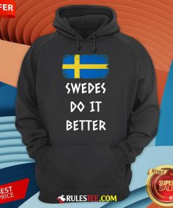 Hot Swedes Do It Better Hoodie