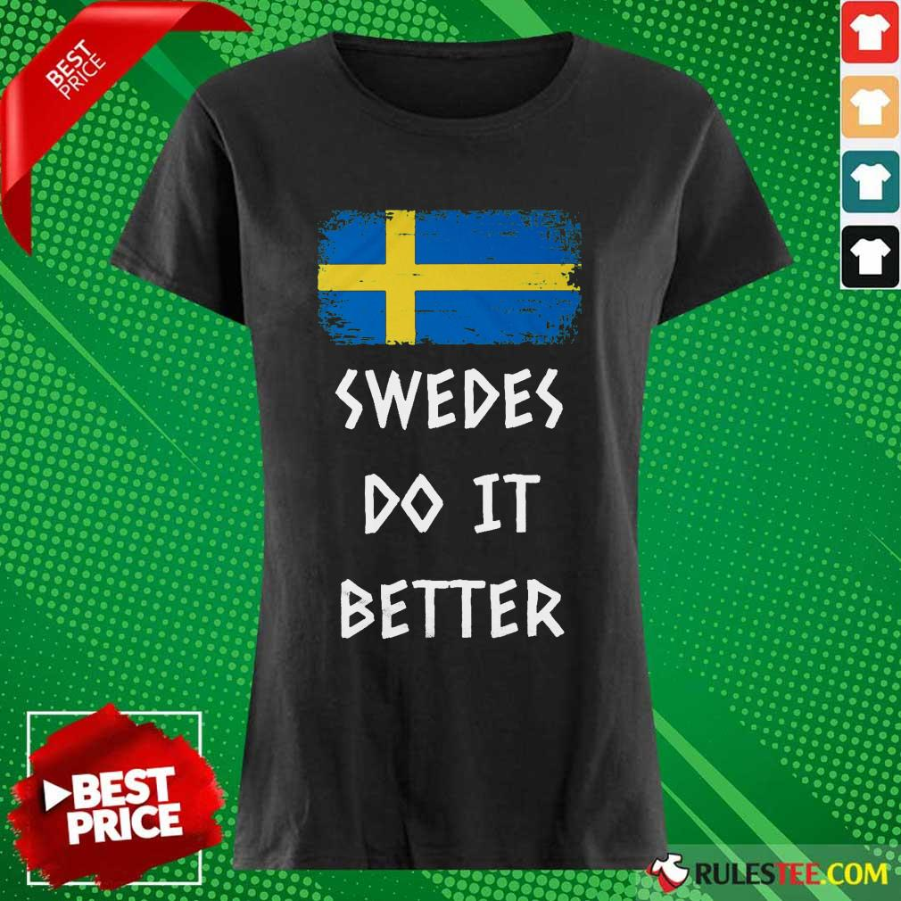 Hot Swedes Do It Better Ladies Tee