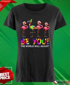 Nice Flamingo Be You The World Will Adjust Autism Ladies Tee