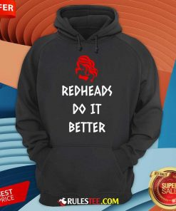 Perfect Redheads Do It Better Hoodie