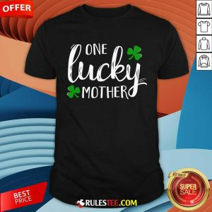 St Patricks Day One Lucky Mother Shirt - Design By Rulestee.com