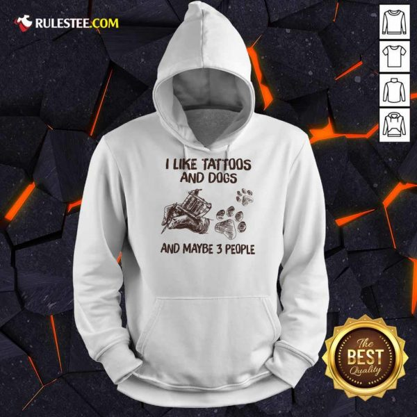 Positive Like Tattoos And Dogs People Hoodie