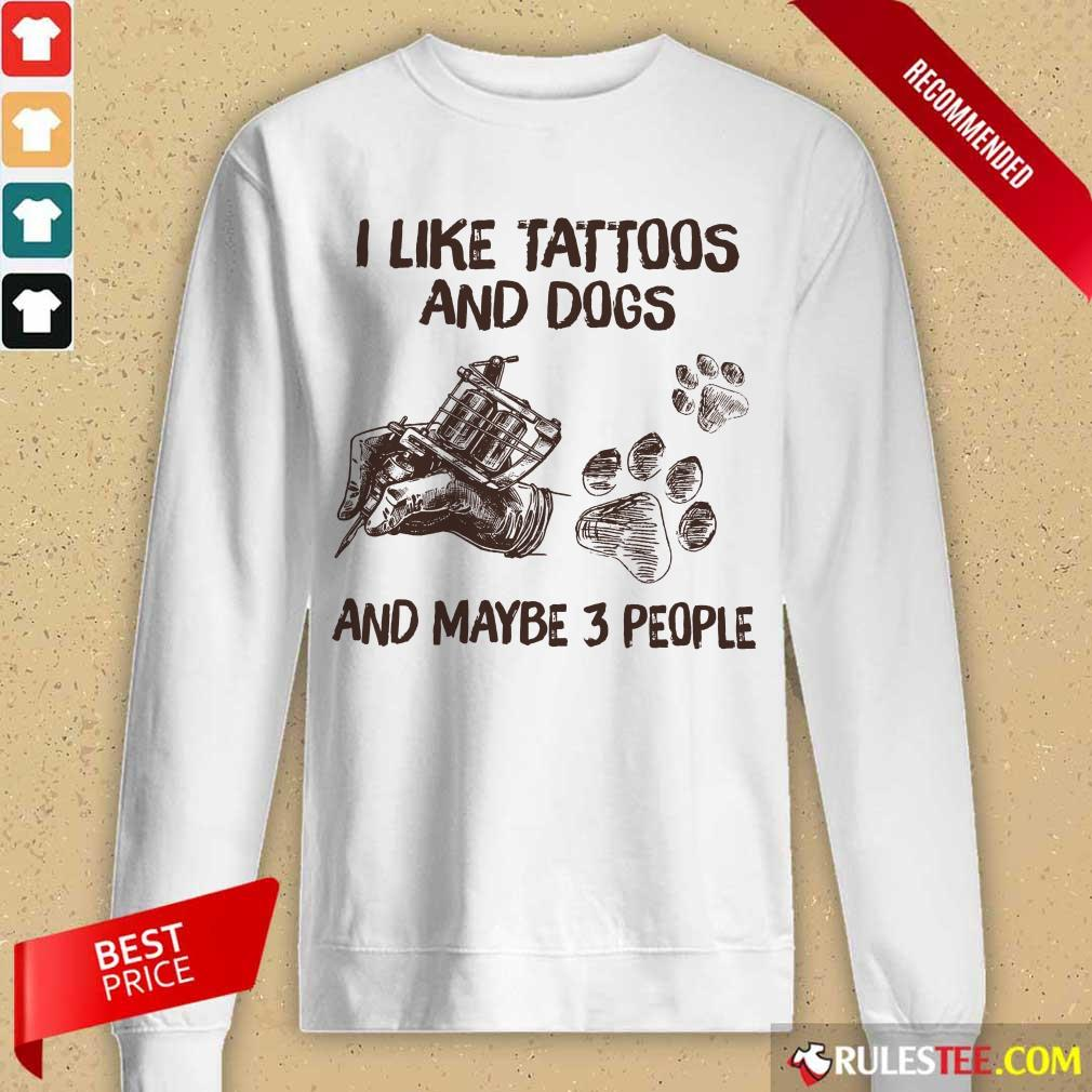 Positive Like Tattoos And Dogs People Long-sleeved