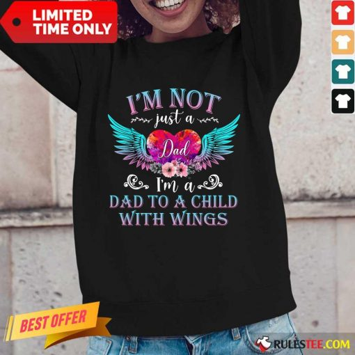 Premium I Am Not Just A Dad With Wings Long-Sleeved