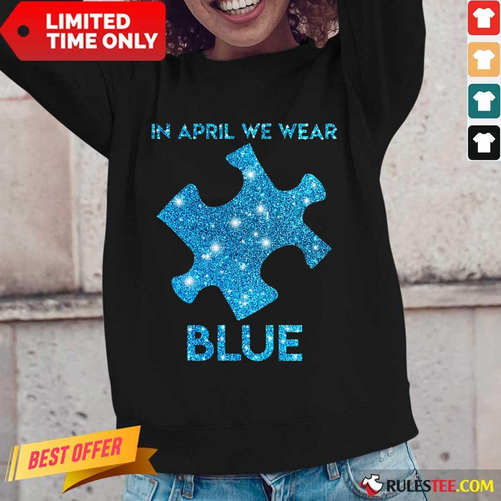 Premium In April We Wear Blue Autism Awareness Long-Sleeved