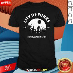 City Of Forks Forks Washington Est 1945 Shirt - Design By Rulestee.com