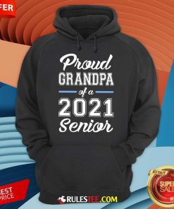 Pretty Proud Grandpa Of A 2021 Senior Hoodie