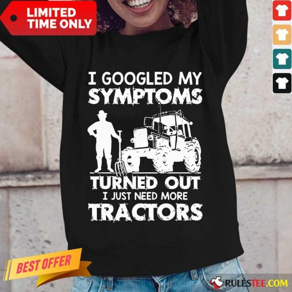 Relaxed I Googled My Symptoms Tractors Long-sleeved