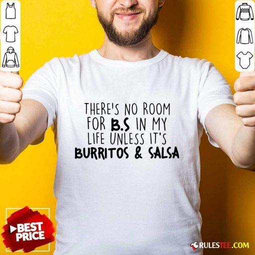 Surprised Room BS Unless Burritos Salsa Shirt