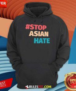 Terrific 2021 Stop Asian Hate Hoodie