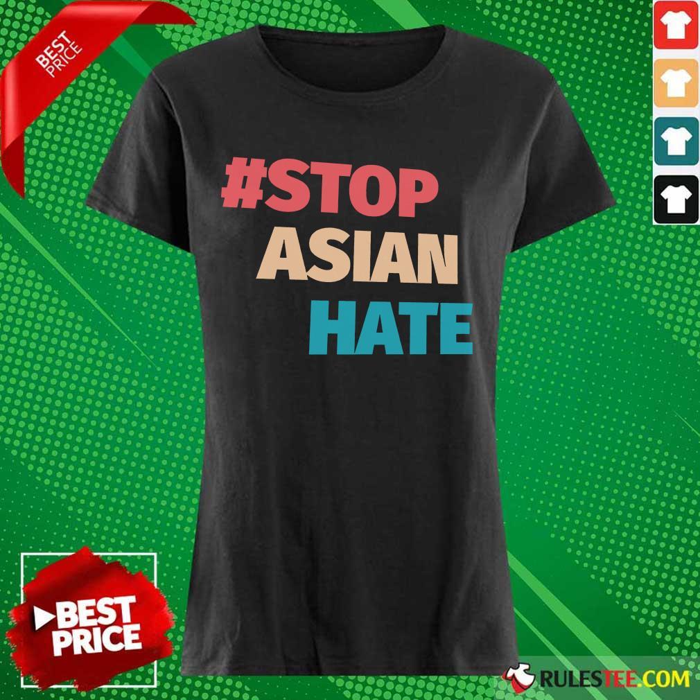 Terrific 2021 Stop Asian Hate Ladies Tee