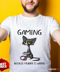 Terrific Black Cat Gaming Murder Wrong Shirt