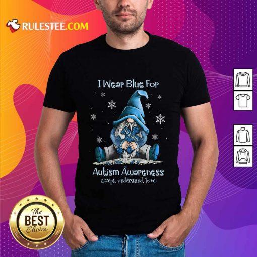 Top I Wear Blue For Autism Awareness Shirt