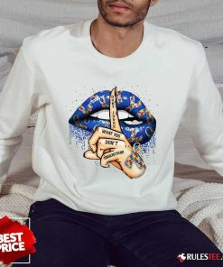 Top Lips Autism Do Not Judge What You Do Not Understand Sweater