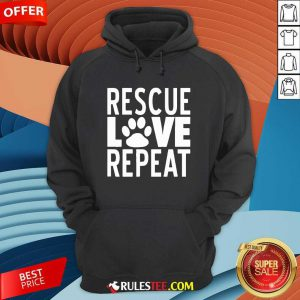 Rescue Love Repeat Hoodie - Design By Rulestee.com