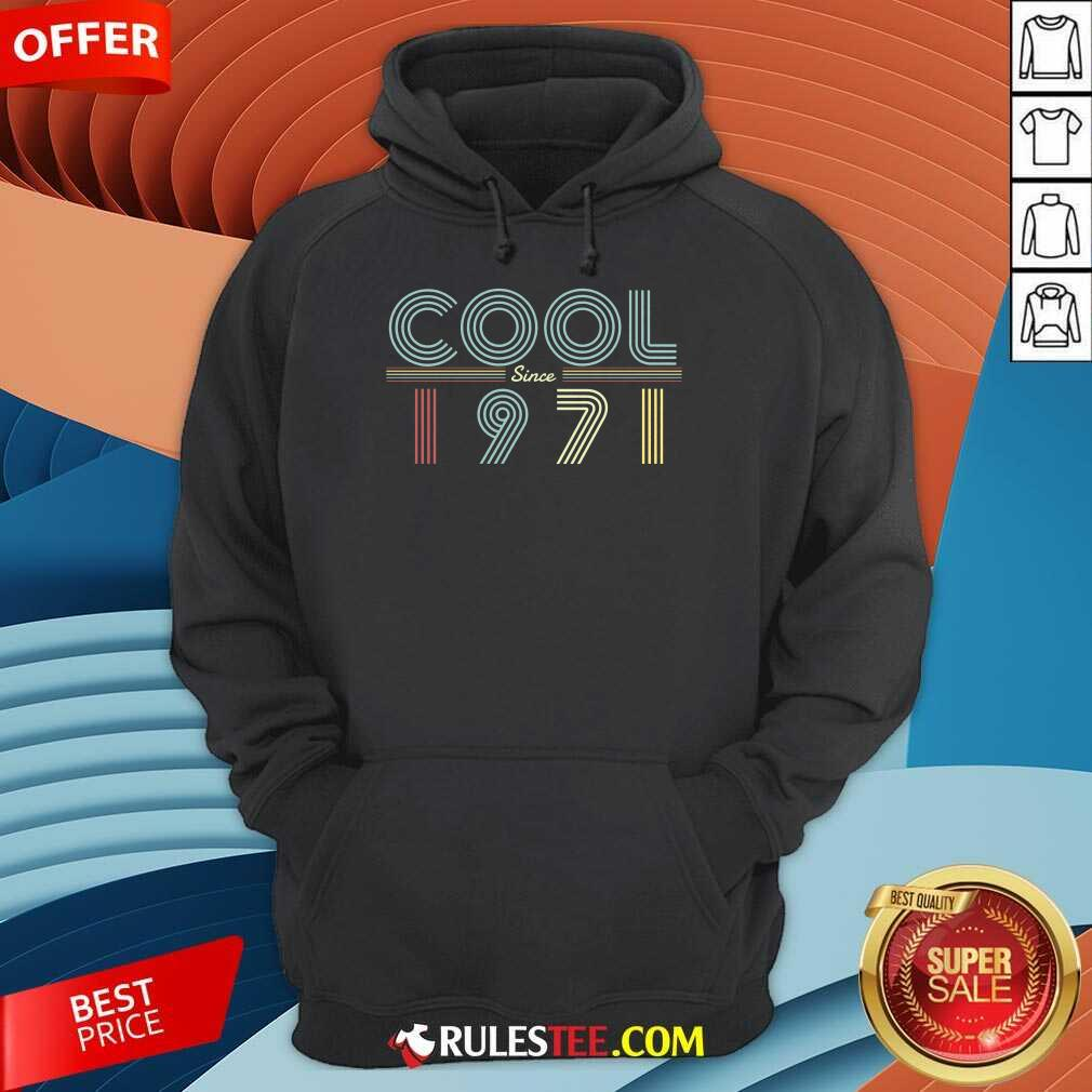 Awesome 50th Birthday Cool Since 1971 Hoodie