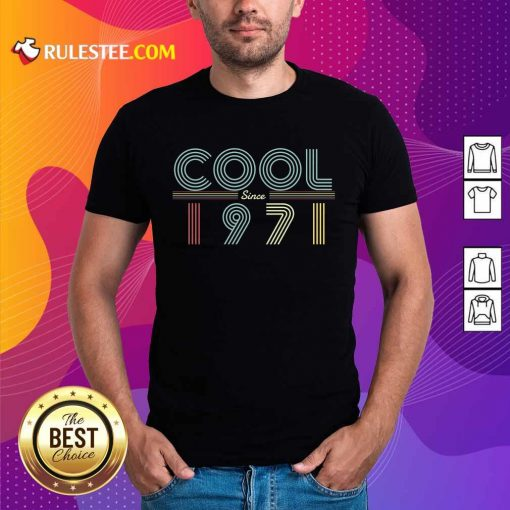 Awesome 50th Birthday Cool Since 1971 Shirt
