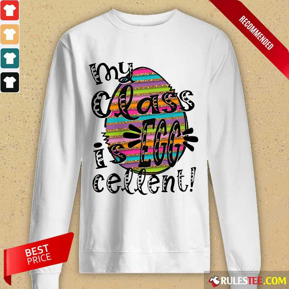 Excellent My Class Is Egg Cellent Long-Sleeved