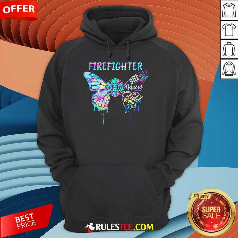 Funny Butterfly Firefighter She Believed She Could So She Did Colorful Hoodie