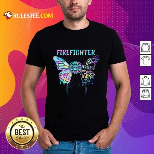 Funny Butterfly Firefighter She Believed She Could So She Did Colorful Shirt