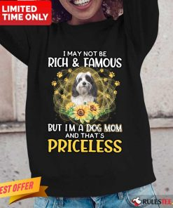 Funny Tibetan Terrier I May Not Be Rich And Famous But I Am A Dog Mom And That Is Priceless Long-Sleeved