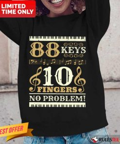 Good 88 Keys 10 Fingers No Problem Piano Lover Long-Sleeved