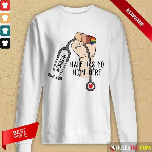 Good CMA Life Hate Has No Home Here Long-Sleeved