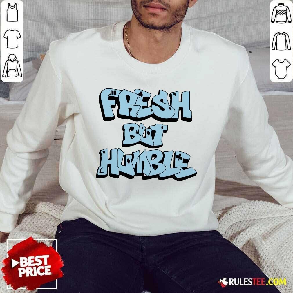 Good Fresh But Humble Air Jordan Retro 11 Sweater