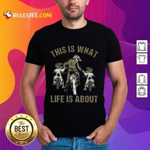 Good Motocross Father And Sons This Is What Life Is About Shirt