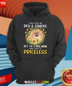 Good Tan Pekingese I May Not Be Rich And Famous But I Am A Dog Mom And That Is Priceless Hoodie