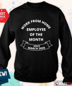 Good Work From Home Employee Of The Month Since March 2020 Sweater