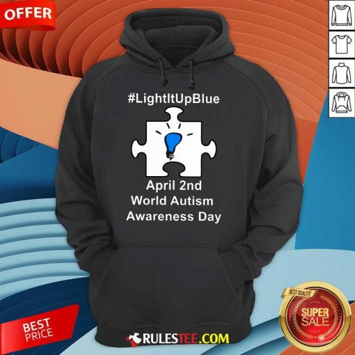 Happy Light It Up Blue April 2 Nd World Autism Awareness Day Hoodie