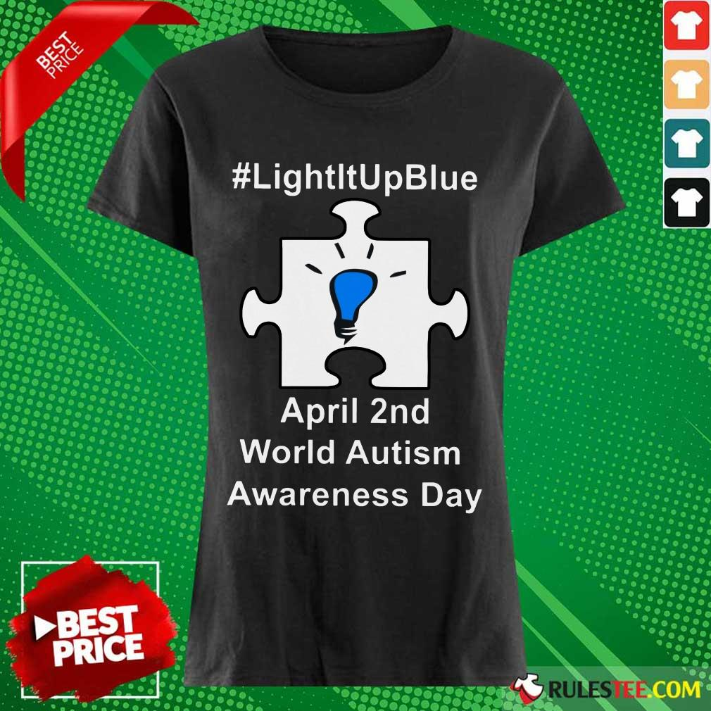 Happy Light It Up Blue April 2 Nd World Autism Awareness Day Ladies Tee