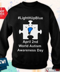 Happy Light It Up Blue April 2 Nd World Autism Awareness Day Sweater