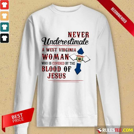 Happy Never Underestimate A West Virginia Woman Who Is Covered By The Blood Of Jesus Long-Sleeved
