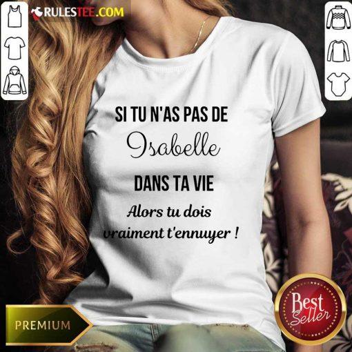Happy Si Tu N'as Pas De Isabelle Dans Ta Vie Alors Tu Dois Vraiment T'ennuyer Ladies Tee