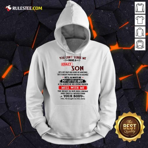 Happy You Cant Scare Me I Have A Crazy Son Hoodie