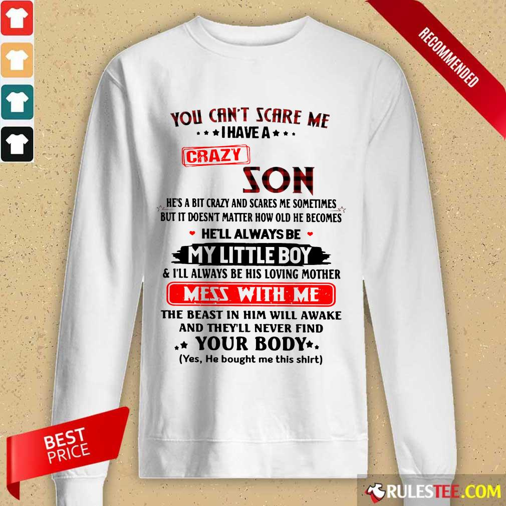Happy You Cant Scare Me I Have A Crazy Son Long-Sleeved