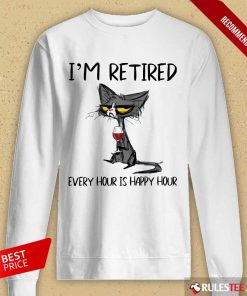 Hot Black Cat Drink Wine I Am Retired Every Hour Is Happy Hour Long-Sleeved