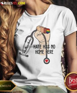 Hot Healthcare Worker Hate Has No Home Here Ladies Tee