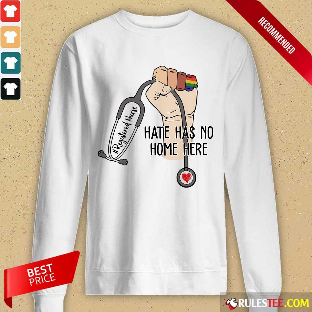 Hot Registered Nurse Hate Has No Home Here Long-Sleeved
