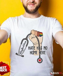 Hot Registered Nurse Hate Has No Home Here Shirt